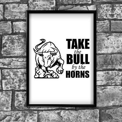 Motivational Inspirational Positive Thoughts Quote Bull Poster Print Wall 225