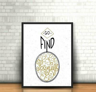 Go Find Yourself Motivational Inspirational Love Postive Quote Poster Wall