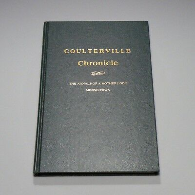 1978 history book - Coulterville Chronicle - Mother Lode gold mining