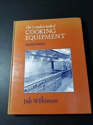 The Complete Book of Cooking Equipment By Jule Wilkinson