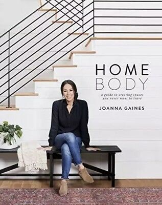 Homebody: A Guide to Creating Spaces by Joanna Gaines -Hardcover-NEW