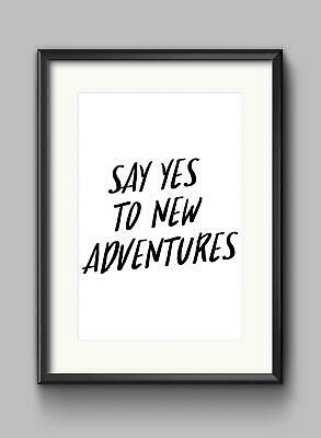 Say Yes To New Adventure Motivational Inspirational Quote Poster Print Wall Art