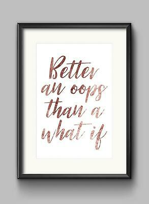 Better An Oops Than What Motivational Inspirational Quote Poster Print Wall Art