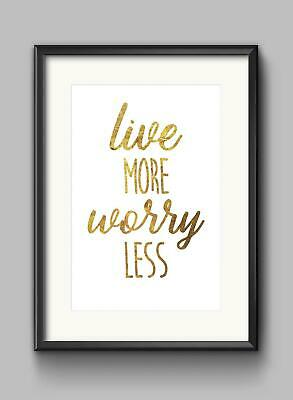 Live More Worry Less Motivational Inspirational Quote Poster Print Wall Art