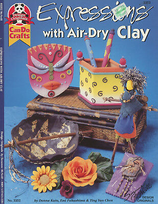 EXPRESSIONS WITH AIR DRY CLAY Polymer Sculpey Fimo Vessels Flowers Crafts