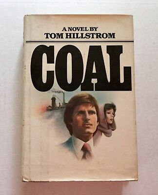 COAL a Novel by Tom Hillstrom, 1980 1st Edition Hardcover Dustjacket