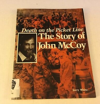Death on the Picket Line Story of John McCoy by Jerry White 1990 Ex Library UMWA