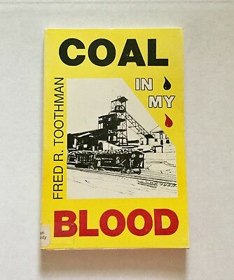 Coal In My Blood by Fred Toothman WV Coal Mining History Photos
