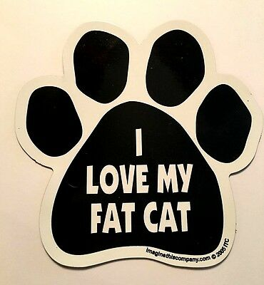 I Love My Fat Cat - Magnet Car Home Refrigerator Pet Paw Print
