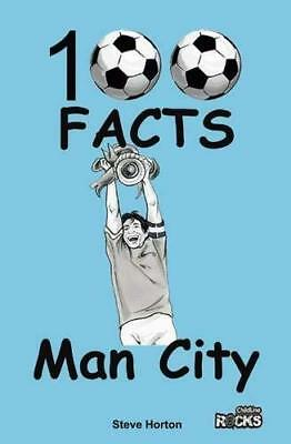Manchester City - 100 Facts by Steve Horton New Paperback Book
