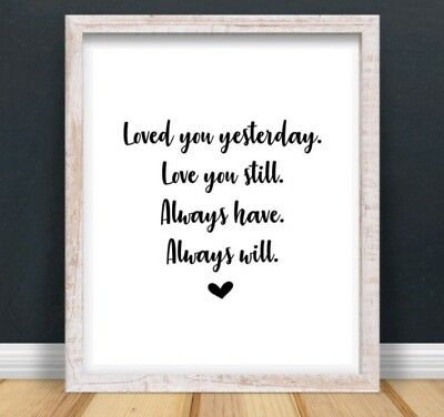 Loved You Yesterday Typography Print Poster Family Love Unframed Home Quote Gift