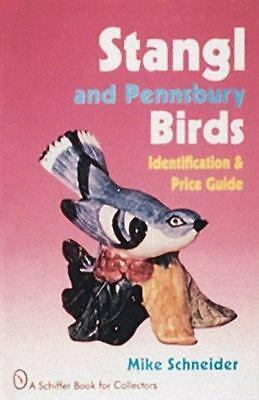 Stangl and Pennsbury Birds: An Identification and Price Guide (A Schiffer Book