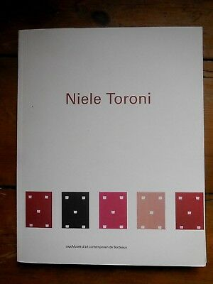 NIELE TORONI.. catalogue d'exposition. CAPC, Bordeaux 1997/1998