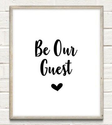 Be Our Guest Typography Print Poster Family Love Unframed Home Quote Gift