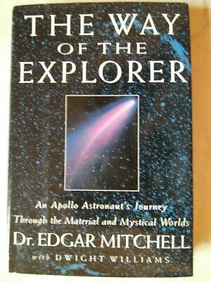 THE WAY OF THE EXPLORER 1996 Dr. Edgar Mitchell 1st Edition