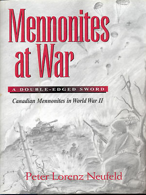 MENNONITES AT WAR: Canadian Mennonite - World War II - Military History Book