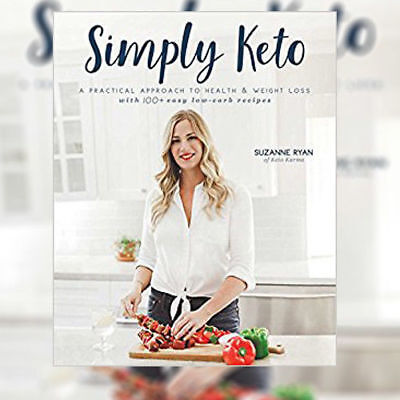 Simply Keto: A Practical Approach to Health & Weight Loss Suzanne Ryan (PDF)