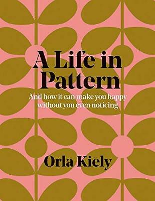 Life in Pattern by Orla Kiely New Paperback / softback Book