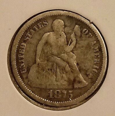 1875 Seated Liberty Dime US 10 Cent Coin Historic 90% Silver Bold Date Showing