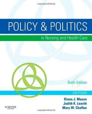 Policy And Politics In Nursing And Health Care  - by Mason