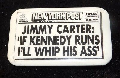 Jimmy Carter If Kennedy Runs I'll Whip His A## Political Pinback Pin