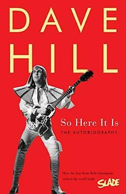 So Here It Is by Dave Hill New Paperback / softback Book