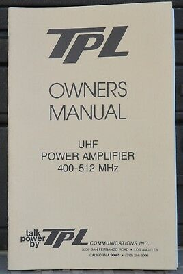 User's Manual for TPL UHF RF Power Amplifiers with Schematics - PA6 & 750L