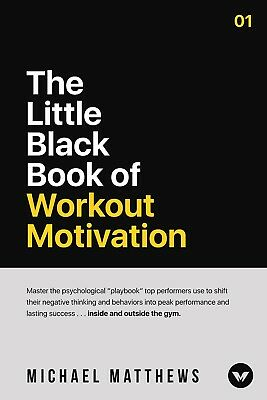 The Little Black Book of Workout Motivation by Michael Matthews - Retail $15.99