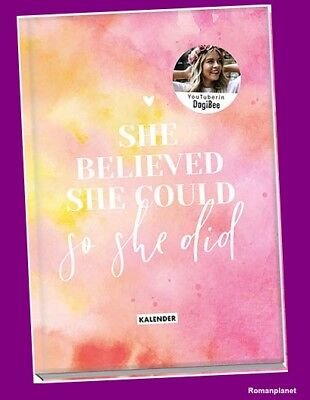 Dagi Bee - Immerwährender Kalender  She believed she could so she did  Portofrei