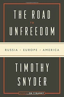 The Road To Unfreedom - Snyder, Timothy - (0525574468)