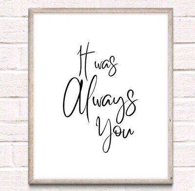It Was Always You Typography Print Poster Unframed Quote Love Couple Home