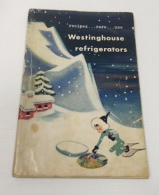 Vintage 1948 Westinghouse Refrigerators Care..Use..Recipes Owners Book Warranty