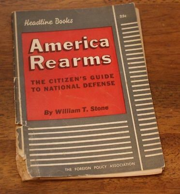 Vtg Booklet America Rearms the Citizen's Guide to National Defense William Stone
