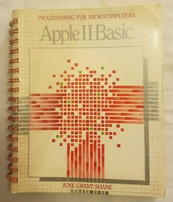 APPLE II BASIC Programming For Microcomputers by June Grant Shane
