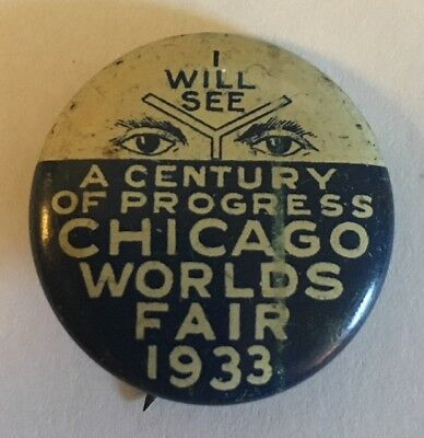 """1"""" I Will See """"A Century of Progress"""" Chicago World's Fair 1933 Litho Pin"""
