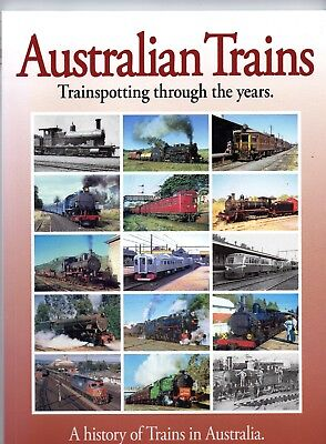 Australian Trains- Trainspotting through the Years -Compiled Maurice E. Kelly  b