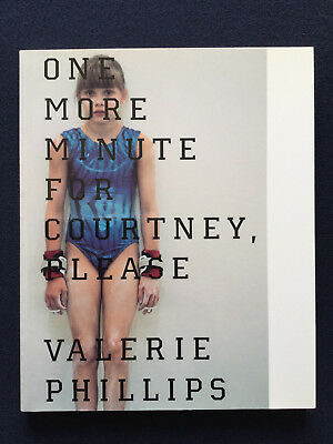 VALERIE PHILLIPS One more minute for Courtney please 2003 Photobook
