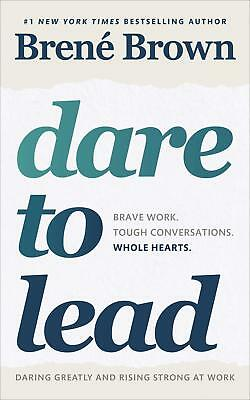 Dare to Lead: Brace Work. Tough Conversations. Whole Hearts. by Brene Brown Book