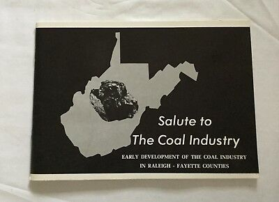 Salute Coal Industry: Early Development In Raleigh-Fayette Counties WV History