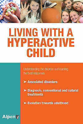 LIVING WITH A HYPERACTIVE CHILD by Celine Causse : WH2-R6B : PB205 : NEW BOOK