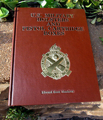 U.S. Military Holsters and Pistol Cartridge Boxes Meadows Book Signed Author