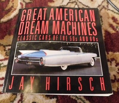 Great American Dream Machines Classic cars of the 50's and 60's