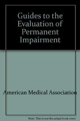 Guides to The Evaluation Of Permanent Impairment by American Medical Association