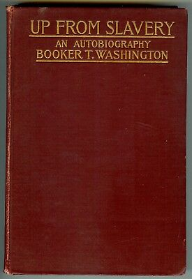 UP FROM SLAVERY An Autobiography Booker T Washington 1902