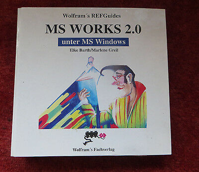 Wolfram´s REFGuides - MS Works 2.0 - Barth / Greil - ISBN:3-86033-109-4