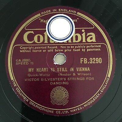 78rpm Victor Silvester My Heart Is Still In Vienna /Lovers Waltz Columbia FB3290