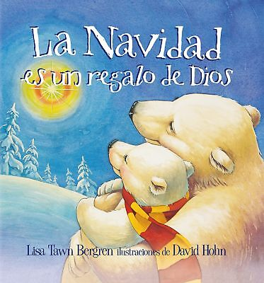 NEW La Navidad es un regalo de Dios / God Gave Us Christmas (Spanish Edition)