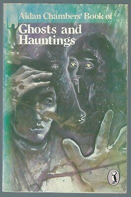 Aidan Chamber's Book Of Ghosts And Hauntings Puffin 1979 Paperback Edition Good