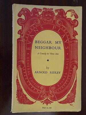 Beggar My Neighbour. By Arnold Ridley. Play script. Used. 1953 edition