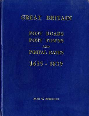 Great Britain Post Roads Post Towns and Postal Rates 1635-1839